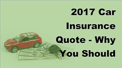 2017 Car Insurance Quote  | Why You Should Make Time to Acquire a Car Insurance Quote