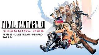 FFAN 16 Live Stream: Final Fantasy XII Zodiac Age Part 24