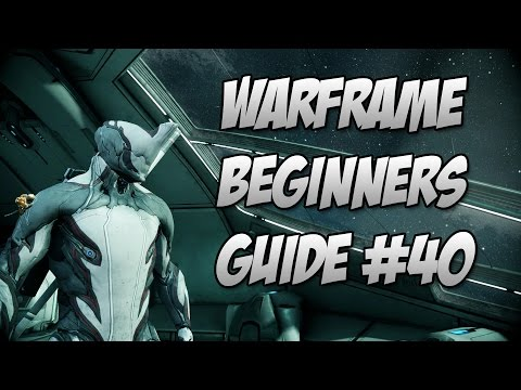 Warframe : Beginner Guide Episode 40 Relays