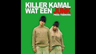 Killer Kamal - Wat Een Junk (prod. Teemong) [AUDIO]