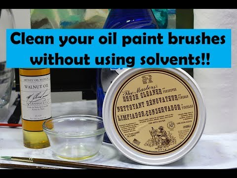HOW TO CLEAN OIL PAINT BRUSHES WITHOUT SOLVENTS