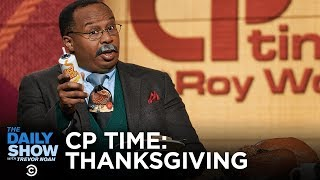 CP Time - Thanksgiving Edition | The Daily Show