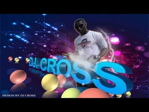 DJ CROSS MIX SIERRA LEONE, NIJA, AND GHANA, 2017 PART 1
