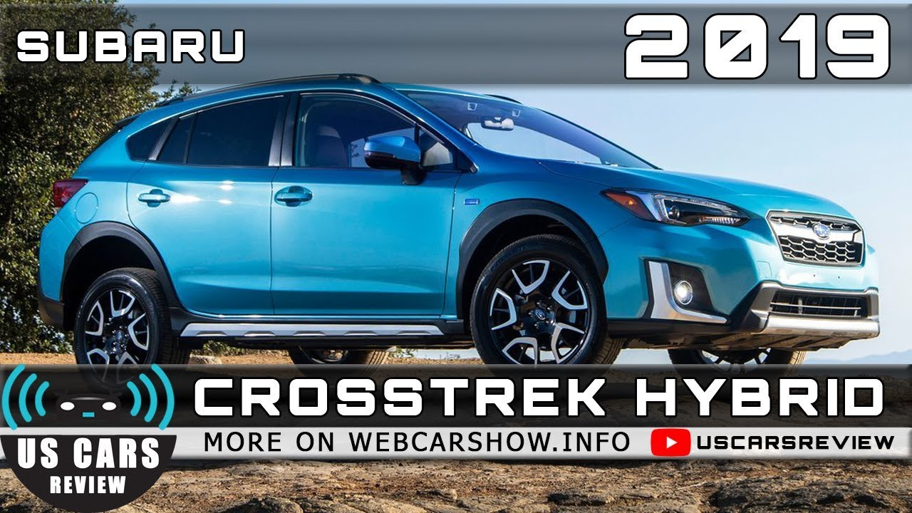 2019 Subaru Crosstrek Hybrid Review Release Date Specs Prices
