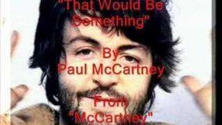 """That Would Be Something"" By Paul McCartney"