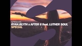 Ryan Blyth X After 6 Feat Luther Soul Special Extended Mix