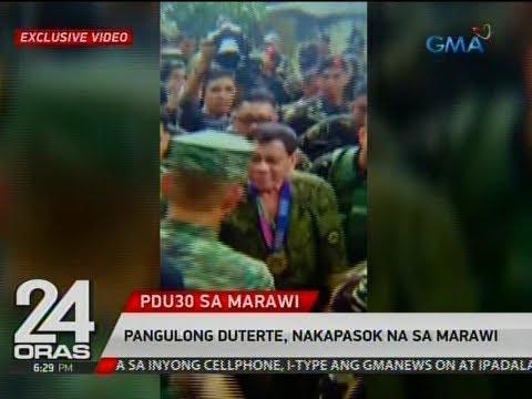 24 Oras: Pangulong Duterte, nakapasok na sa Marawi