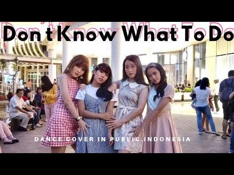 KPOP IN PUBLIC BLACKPINK DON'T KNOW WHAT TO DO DANCE COVER In PUBLIC