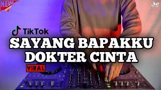 DJ SAYANG BAPAKKU DOKTER CINTA REMIX VIRAL TIKTOK TERBARU 2021 | DJ TERLUKA KARENAMU