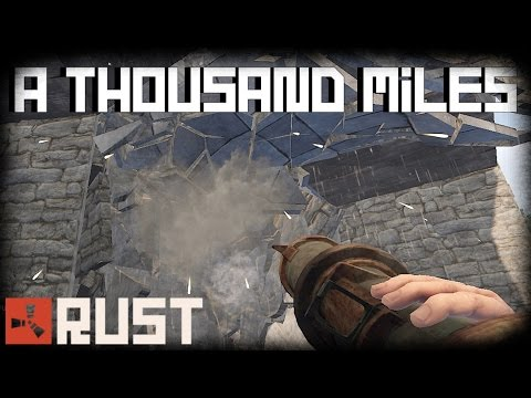 RUST: A Thousand Miles - Embankment w/Friends