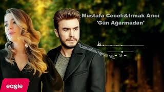 Mustafa Ceceli & Irmak Arıcı (2020) - Gün Ağarmadan (Şarkı Sözleri & Lyrics) Resimi