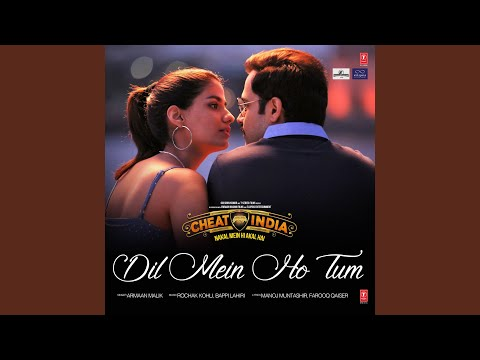 "Dil Mein Ho Tum (From ""Cheat India"")"