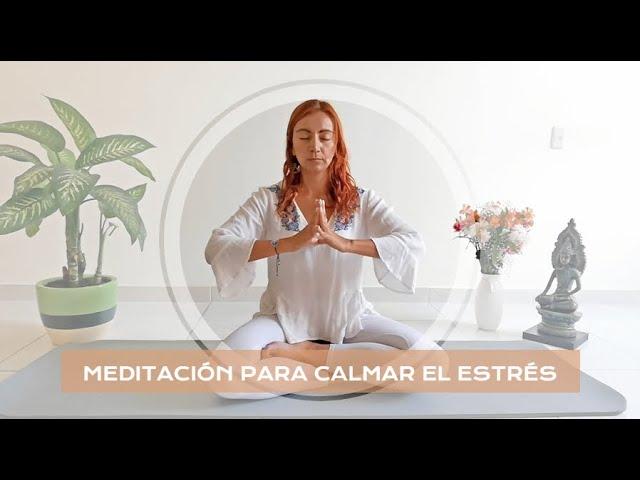 Meditación para calmar el estrés.