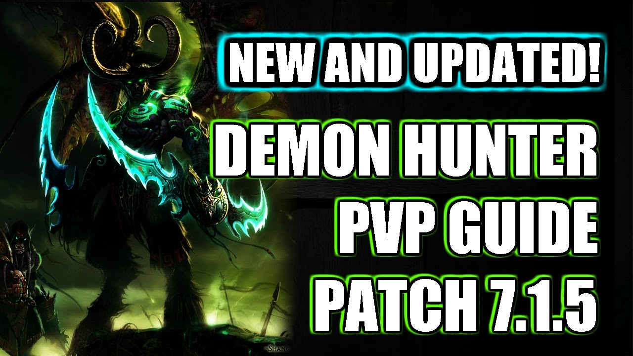 New Demon Hunter Pvp Guide Wow Legion Patch 7 1 5 Best Talents And Honor Talents Youtube