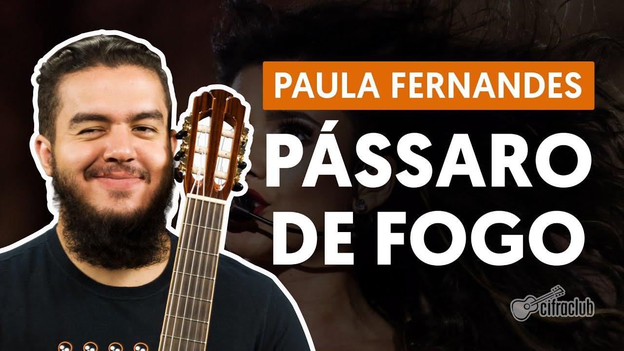 Paula Fernandes Aula De Violão: PÁSSARO DE FOGO - Paula Fernandes (aula Completa)