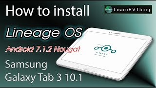 How to Install Rom Lineage OS Nougat 7.1.2 on Samsung Galaxy Tab 3 10.1
