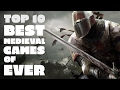 Top 10 Best Medieval Games of Ever (18+)