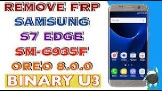 FINAL WAYS BYPASS FRP GALAXY S7 S7 EDGE G930F G935F ANDROID 8 0 SKIP GOOGLE ACCOUNT with out pc