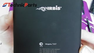Как разобрать планшет Irbis TX37 TX22 TX18 TX34