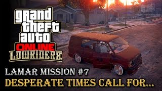 GTA Online Lowriders - Mission #7 - Desperate Times Call For... [Hard Difficulty]