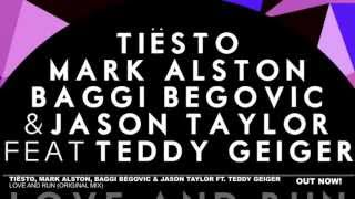 Tie?sto, Mark Alston, Baggi Begovic & Jason Taylor ft. Teddy Geiger - Love and Run (Original Mix)