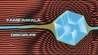 Tame Impala -Disciples (Extended Edit)