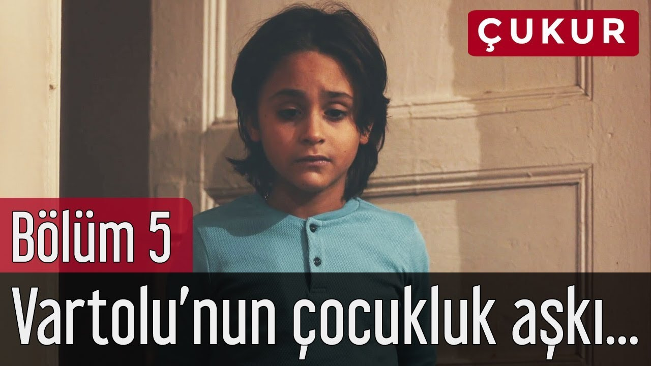Çukur 5. Bölüm - Vartolu'nun Çocukluk Aşkı...