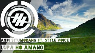 Download Mp3 Andi Situmorang Ft.style Voice - Lupa Ho Amang