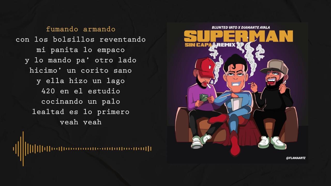 DIAMANTE AYALA ft BLUNTED VATO- Superman Sin Capa RMX 2 (Video Lyrics)