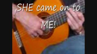 John R. Butler ~ SHE came on to ME!