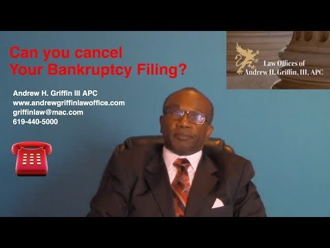 can-you-cancel-your-bankruptcy-filing?---www.andrewgriffinlawoffice.com-san-diego-attorney