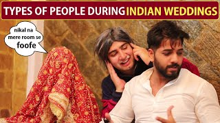 Types Of People During Indian Weddings | JaiPuru