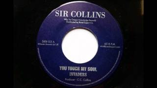 Invaders You Touch My Soul - Sir Collins