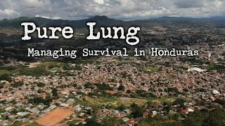 Pure Lung: Life in Honduras