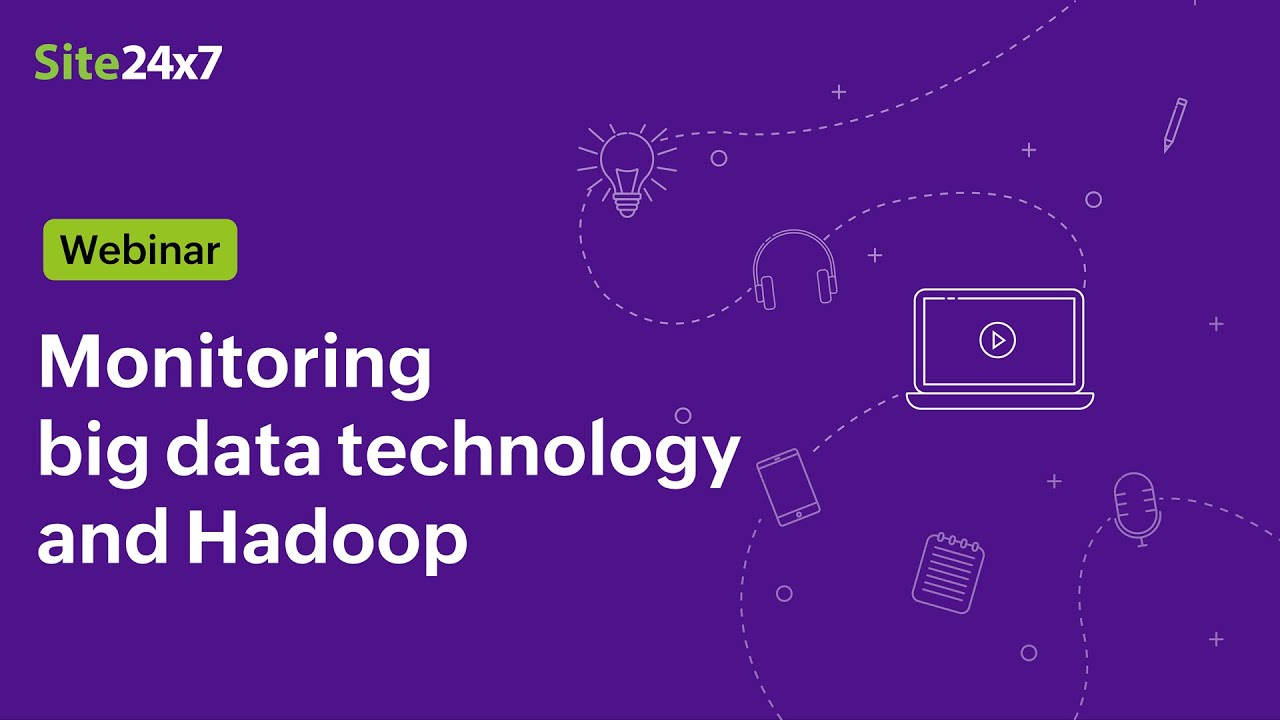 [Webinar] Monitor the big data technology and unveil the intricacies of Hadoop clusters