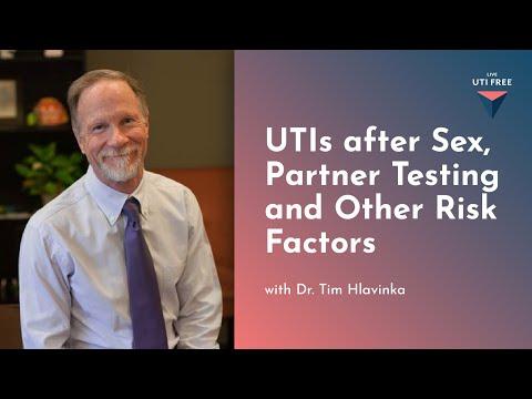 Dr. Tim Hlavinka on UTIs, Part 5: UTIs after Sex, Partner Testing and Other Risk Factors