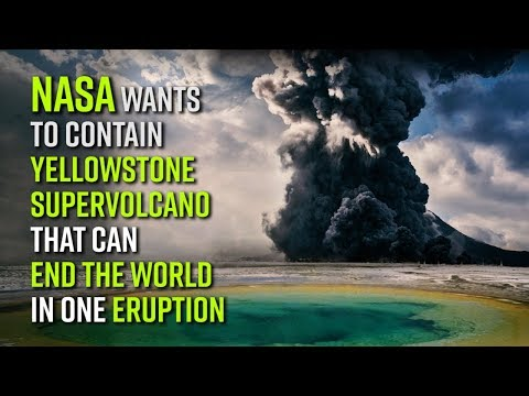 NASA wants to contain Yellowstone supervolcano that can end the world in one eruption