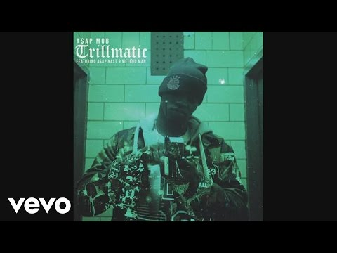 A$AP Mob feat. A$AP Nast & Method Man - Trillmatic