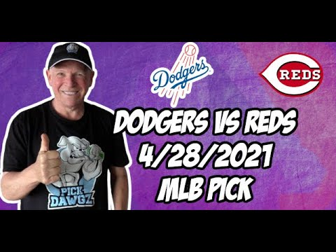 Los Angeles Dodgers vs Cincinnati Reds 4/28/21 MLB Pick and Prediction MLB Tips Betting Pick