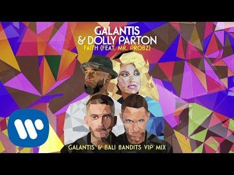 Galantis & Dolly Parton - Faith (feat. Mr. Probz) [Galantis & Bali Bandits VIP Mix] {Official Audio}