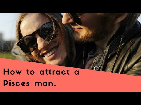 How To Attract A Pisces Man: The Top Seduction Secrets