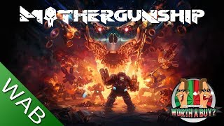 Mothergunship Review - Worthabuy?