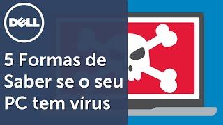 5 Formas de saber se o seu PC tem Vírus
