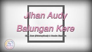 Jihan Audy - Balungan Kere [Official Lirik Video]