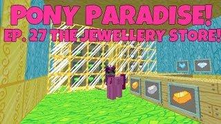Pony Paradise! Ep.27 The Jewellery Store | Amy Lee33 | Mine Little Pony