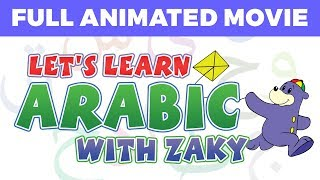 Let's Learn Arabic with Zaky - FULL MOVIE