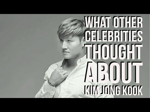 Kim Jong Kook - What Other Celebrities Thought About KJK