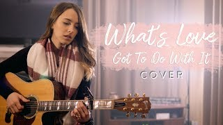 What's Love Got To Do With It - Tina Turner (covered by Bailey Pelkman)