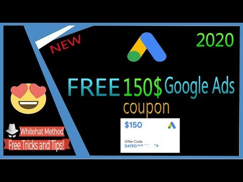 How To Get Free Unlimited $150 Google Ads Credit Coupon Codes in 2020!