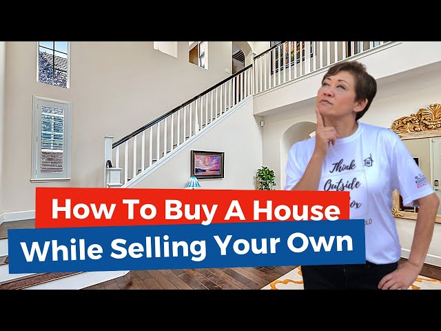 How To Buy A House While Selling Your Own | Kasama Lee, Napa and Solano Counties Realtor
